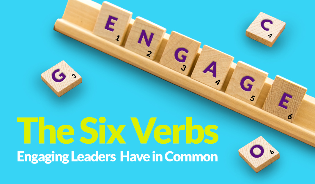 The Six Verbs Engaging Leaders Have in Common