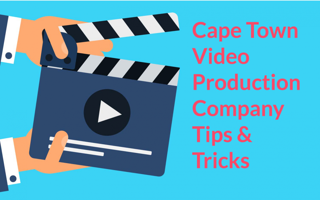 Cape Town Video Production Company Tips & Tricks