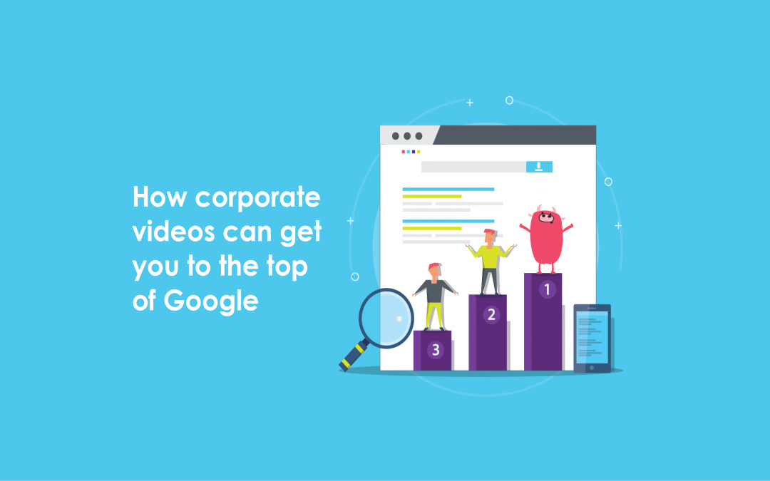 SEO: How corporate videos can get you to the top of Google