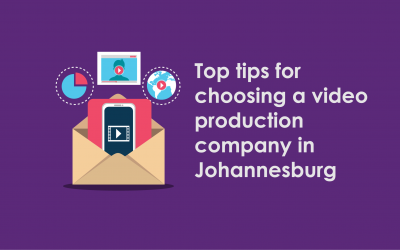 Top tips for choosing a video production company in Johannesburg