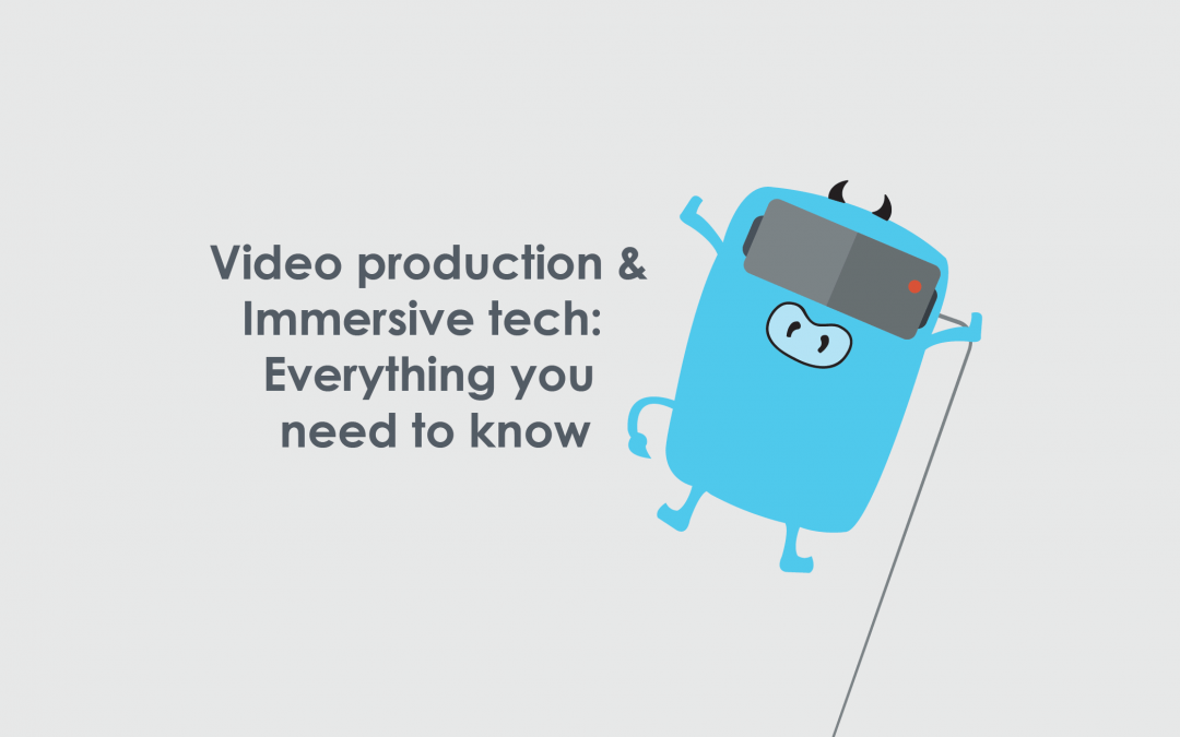 Video production and Immersive tech: Everything you need to know